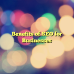 Benefits of SEO for Businesses